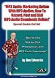 'MP3 Audio: Marketing Online With MP3 Audios, How to Record, Post & Sell MP3 Downloads Online..'