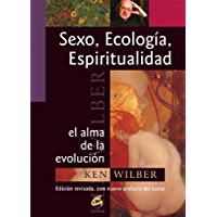 Sexo, ecología, espiritualidad: El alma de la evolución (Conciencia global)