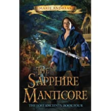 The Sapphire Manticore (The Lost Ancients) (Volume 4)