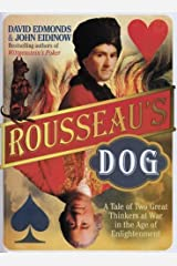 Rousseau's Dog: A Tale of Two Philosophers by David Edmonds (2006-05-04)