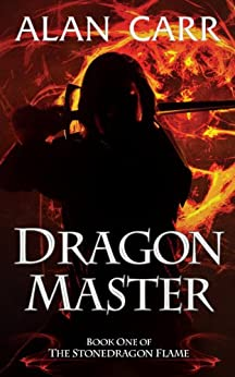 Dragon Master (Stonedragon Flame #1) by [Carr, Alan]