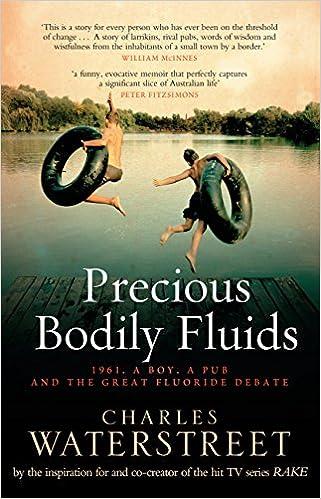Kostenlose Online-Bücher zum Download Precious Bodily Fluids: 1961. A boy. A pub. And the great fluoride debate B00JAEHKZU PDF DJVU FB2 by Charles Waterstreet