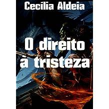 O direito à tristeza (Portuguese Edition)