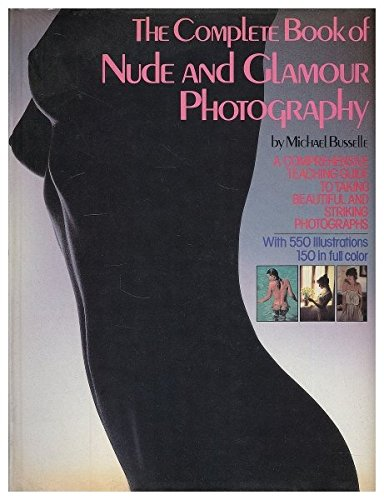 COMPLETE BOOK OF NUDE AND GLAMOUR PHOTOGRAPHY Michael
