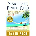 Start Late, Finish Rich: A No-Fail Plan for Achieving Financial Freedom at Any Age Audiobook by David Bach Narrated by Michael Kramer