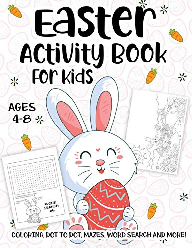 Easter Activity Book For Kids Ages 4-8: A Fun Kid Workbook Game For Learning, Happy Easter Day Coloring, Dot to Dot, Mazes, Word Search and