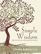Simple Wisdom for the Not So Simple Business World-International book Award-Best Business/Motivational book of 2010