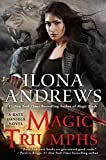 Magic Triumphs (Kate Daniels) Kindle Edition by Ilona Andrews (Author) Book 10 of 10 in Kate Daniels (10 Book Series)