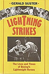 Lightning Strikes: Lives and Times of Boxing's Lightweight Champions