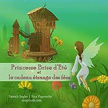 Princesse Brise d'Été et le cadeau étrange des fées: (Livres enfants) (Livres de valeur pour enfants t. 1) (French Edition)