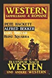 img - for Western Sammelband 4 Romane - Blutspur nach Westen und andere Western (German Edition) book / textbook / text book