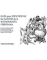 Guía para identificar los santos de la iconografía cristiana (Cuadernos Arte Cátedra)