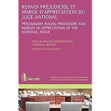 Renvoi préjudiciel et marge d'appréciation du juge national: Preliminary ruling procedure and margin of appreciation of the national judge (Collection ... l'Université du Luxembourg) (French Edition)