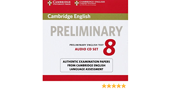 Cambridge English Preliminary 8 Audio Cds 2 Authentic Examination Papers From Cambridge English Language Assessment Pet Practice Tests 9781107672437 Cambridge English Language Assessment Books