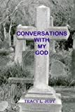 Conversations with My God, Tracy Judy, 1492953059