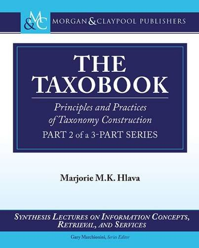 The Taxobook: Principles and Practices of Building Taxonomies, Part 2 of a 3-Part Series (Synthesis Lectures on Informat