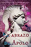 El abrazo de Apolo (El discípulo que ama su maestro nº 2) (Spanish Edition)