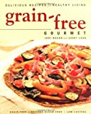 Grain-free Gourmet Delicious Recipes for Healthy Living