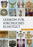 Lexikon Für Kirchliches Kunstgut, Fuchs, Friedrich and Reidel, Hermann, 3795424194
