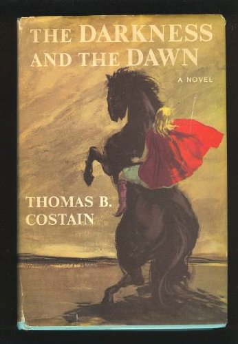 The Darkness And The Dawn by Thomas B. Costain