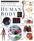 The Visual Dictionary of the Human Body, Dorling Kindersley Publishing Staff, 1879431181