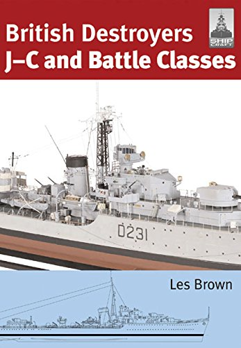 British Destroyers: J-C and Battle Classes (ShipCraft Series) British Destroyer
