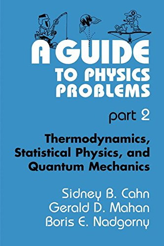 A Guide to Physics Problems: Part 2: Thermodynamics, Statistical Physics, and Quantum Mechanics (The Language of Science) by Springer