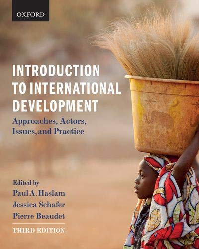 Introduction to International Development: Approaches, Actors, Issues, and Practice