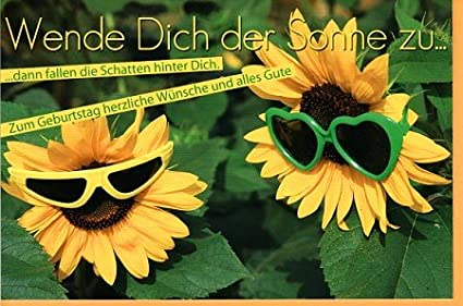 Coole Sonnenblumen Geburtstagskarte Mit Spruch Amazonde