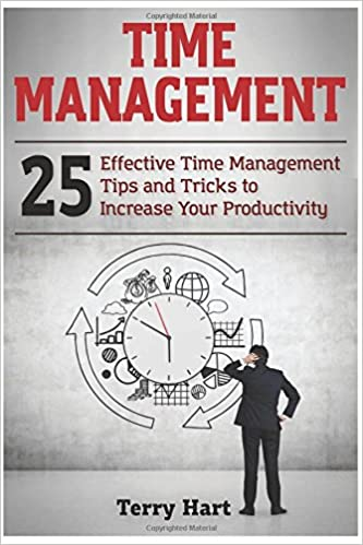 Time Management: 25 Effective Time Management Tips and Tricks to Increase Your Productivity