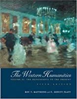 Western Humanities, Vol. 2: The Renaissance to the Present