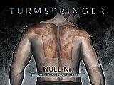 Turmspringer Nullnummer: nach Berichten von Ezra Fitz (German Edition)