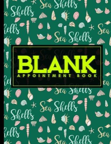 Download Blank Appointment Book: 2 Columns Appointment Book, Appointment Reminder Notepad, Daily Appointment Organizer, Cute Sea Shells Cover (Volume 60) pdf epub