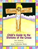 img - for Child's Guide to the Stations of the Cross book / textbook / text book