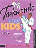 Taekwondo for Kids, Y. H. Park and Stephanie Tok, 0804836310