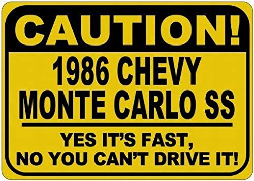 86 86 Chevy Monte Carlo Ss Caution Its Fast Tin Caution Sign - 8 X 12 Inches ()