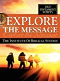 img - for Explore the Message: The Institute of Biblical Studies - Old Testament Survey book / textbook / text book