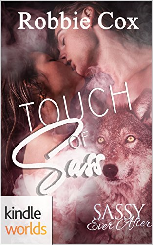 Sassy Ever After: Touch of Sass (Kindle Worlds Novella) (The Sanctuary of Bull Creek Book 3)