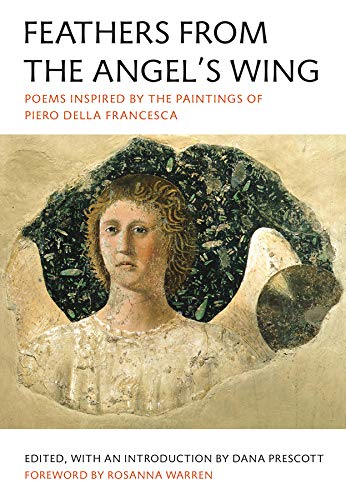 Nomad Wing - Feathers from the Angel's Wing: Poems Inspired by the Paintings of Piero della Francesca
