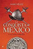 La conquista de México: Una nueva España