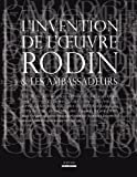 img - for L'invention de l'oeuvre Rodin et les ambassadeurs (French Edition) book / textbook / text book