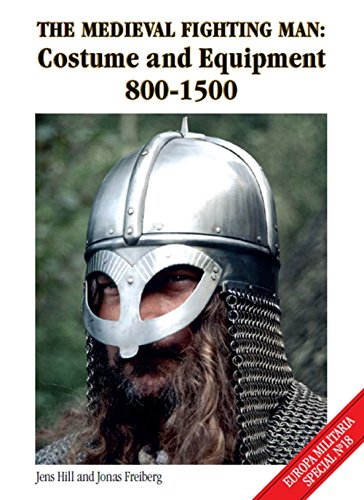 Footsoldier Costume (Medieval Fighting Man: Costume and Equipment 800-1500 (Europa Militaria Special))