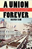 A Union Forever: The Irish Question and U.S. Foreign Relations in the Victorian Age (The United States in the World)