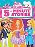 Barbie You Can Be 5-Minute Stories (Barbie)