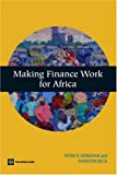 Making Finance Work for Africa, Patrick Honohan and Thorsten Beck, 0821369091