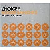 Roger Sanchez Presents / Choice (A Collection Of Classics)