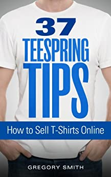 37 Teespring Tips Gregory Smith ebook product image