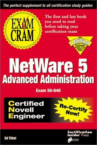 Exam Cram for Advanced NetWare 5 Administration CNE (Exam: 50-640) by Hoag, Melanie, Stegall, Joel, LANWRIGHTS (1999) Paperback by Coriolis Group Books