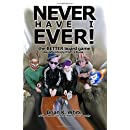 Never Have I Ever...: The board game... in book form for maximum thrift and fun