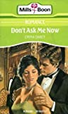 Front cover for the book Don't Ask Me Now by Emma Darcy